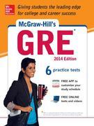 McGraw-Hill's GRE, 2014 Edition: Strategies + 6 Practice Tests + Test Planner App