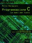 Programmazione C. Le basi per tutti