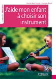 J'aide mon enfant  choisir son instrument