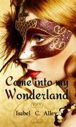 Come into my Wonderland