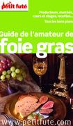 Guide de l'amateur de foie gras 2013 Petit Futé (avec cartes, photos + avis des lecteurs)
