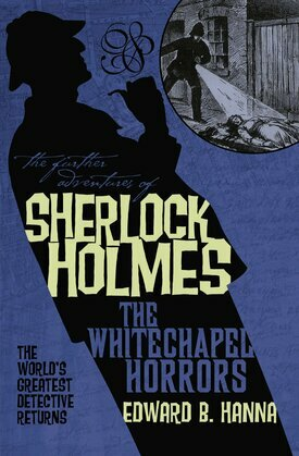 The Further Adventures of Sherlock Holmes: The Whitechapel Horrors
