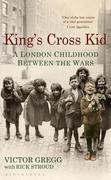 King's Cross Kid: A London Childhood between the Wars