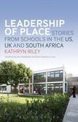 Leadership of Place: Stories from Schools in the Us, UK and South Africa