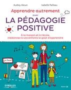 Apprendre autrement avec la pédagogie positive