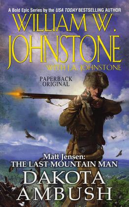 Matt Jensen, The Last Mountain Man #6: Dakota Ambush