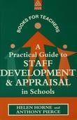 A Practical Guide to Staff Development and Appraisal in Schools