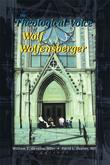 The Theological Voice of Wolf Wolfensberger