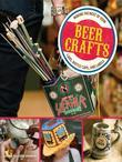 Beer Crafts: Making the Most of Your Cans, Bottle Caps, and Labels