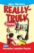 Mary Martha's Really Truly Stories: Book 5