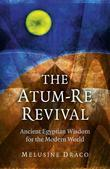 The Atum-Re Revival: Ancient Egyptian Wisdom for the Modern World