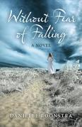 Without Fear of Falling: A Novel