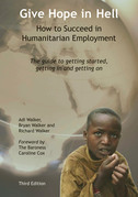 Give Hope in Hell - How to Succeed in Humanitarian Employment
