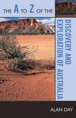 The A to Z of the Discovery and Exploration of Australia