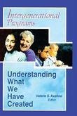 Intergenerational Programs: Understanding What We Have Created