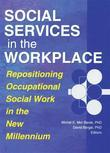 Social Services in the Workplace: Repositioning Occupational Social Work in the New Millennium