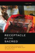 Receptacle of the Sacred: Illustrated Manuscripts and the Buddhist Book Cult in South Asia