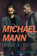 Michael Mann: Crime Auteur