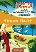 Blotto, Twinks and the Rodents of the Riviera: Blotto, Twinks #3