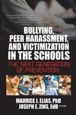Bullying, Peer Harassment, and Victimization in the Schools: The Next Generation of Prevention