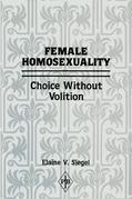 Female Homosexuality: Choice Without Volition