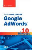 Sams Teach Yourself Google AdWords in 10 Minutes, 1/e