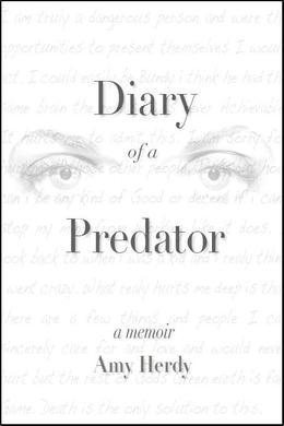 Diary of a Predator: A Memoir