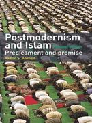 Postmodernism and Islam: Predicament and Promise