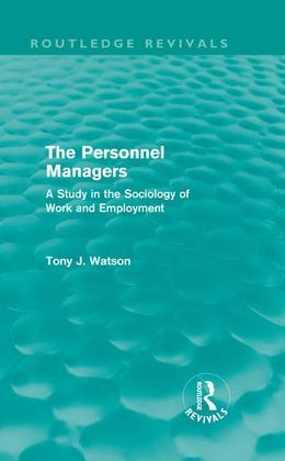 The Personnel Managers (Routledge Revivals): A Study in the Sociology of Work and Employment