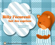 Billy l'cureuil fait des caprices