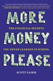 More Money, Please: The Financial Secrets You Never Learned in School