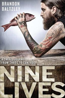 Nine Lives: A Chef's Journey from Chaos to Control