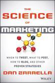 The Science of Marketing: When to Tweet, What to Post, How to Blog, and Other Proven Strategies