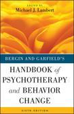 Bergin and Garfield's Handbook of Psychotherapy and Behavior Change, 6th Edition