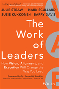 The Work of Leaders: How Vision, Alignment, and Execution Will Change the Way You Lead