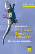 Von Geckos, Garn Und Goldwasser: Die Nanowelt Lsst Gren