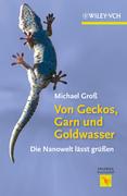 Von Geckos, Garn und Goldwasser: Die Nanowelt lässt grüßen