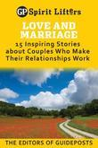 Love and Marriage: 15 Inspiring Stories about Couples Who Make Their Relationships Work
