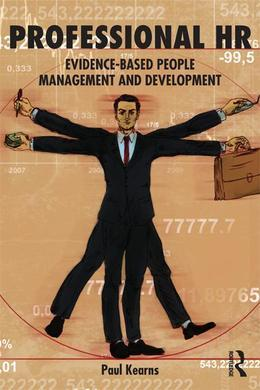 Professional HR: Evidence- Based People Management and Development