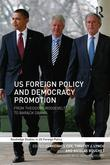 US Foreign Policy and Democracy Promotion: From Theodore Roosevelt to Barack Obama