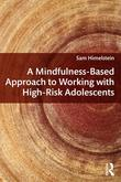 A Mindful Approach to Psychotherapy with At-Risk Adolescents