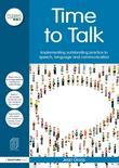 Time to Talk: Implementing Outstanding Practice in Speech, Language and Communication