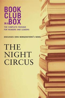 Bookclub-In-A-Box Discusses the Night Circus, by Erin Morgenstern