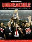 Unbreakable: Louisville's Inspired 2013 Championship Run