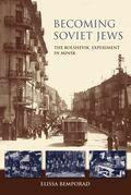 Becoming Soviet Jews: The Bolshevik Experiment in Minsk