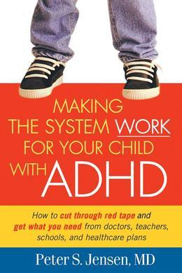 Making the System Work for Your Child with ADHD