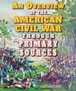 An Overview of the American Civil War Through Primary Sources