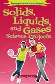 Solids, Liquids, and Gases Science Projects