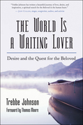 The World Is a Waiting Lover: Desire and the Quest for the Beloved