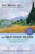 The Van Gogh Blues: The Creative Person¿s Path Through Depression